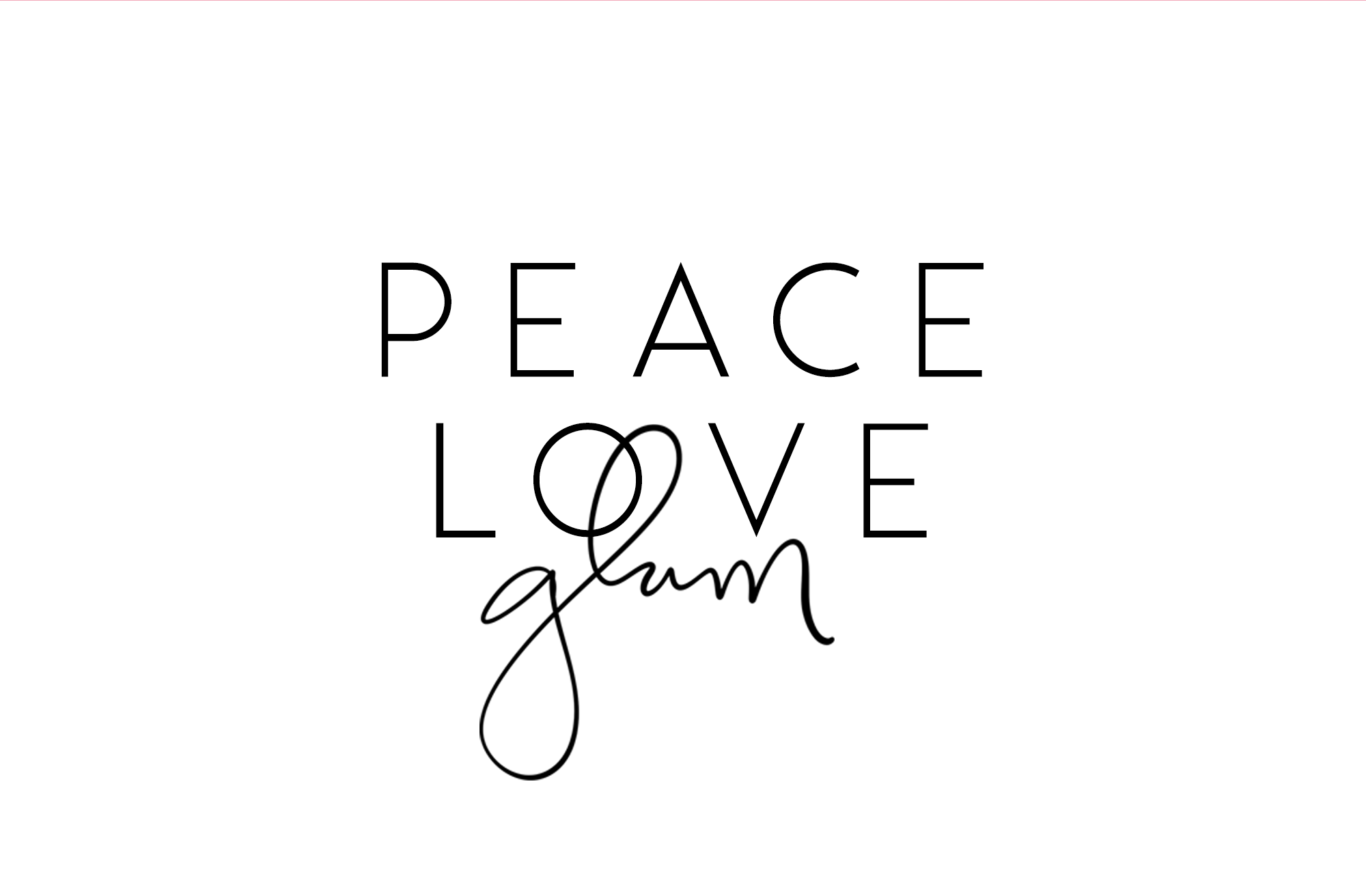 Peace Love Glam